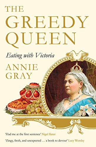 The Greedy Queen: Eating with Victoria (English Edition)