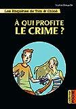 Les enquêtes de Tim et Chloé (Tome 1) - À qui profite le crime?