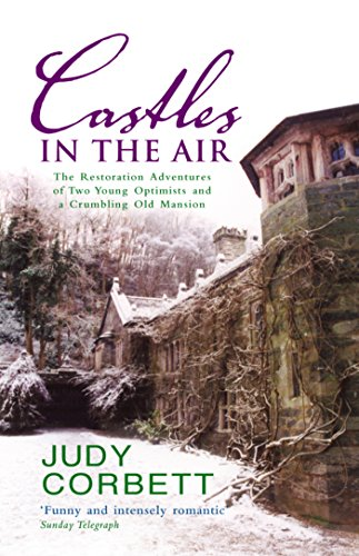 Castles In The Air: The Restoration Adventures of Two Young Optimists and a Crumbling Old Mansion (English Edition)