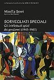 Sorvegliati speciali: Gli intellettuali spiati dai gendarmi (1945-1980) (Storica)