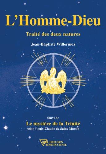 L'Homme-Dieu: Traité des deux natures par Jean-Baptiste Willermoz