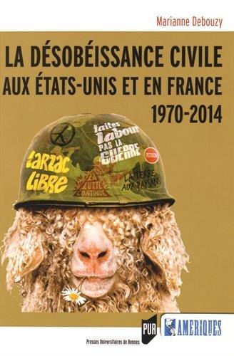 Désobéissance civile aux Etats-Unis et en France : 1970-2014