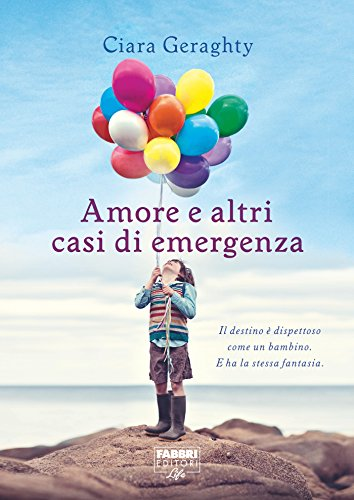 Amore e altri casi di emergenza (Life) (Fabbri Editori Life)