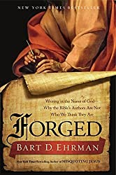 Forged: Writing in the Name of God--Why the Bible?s Authors Are Not Who We Think They Are by Bart D. Ehrman (2012-03-06)