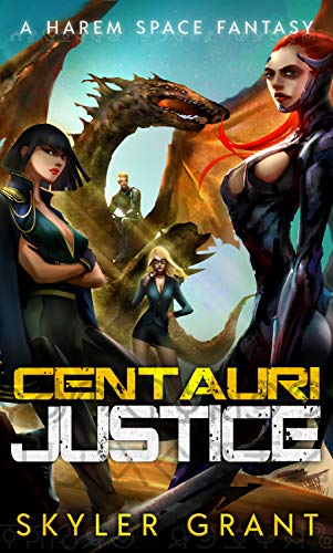 Centauri Justice: A Harem Space Fantasy (Centauri Bliss Book 3) (English Edition)
