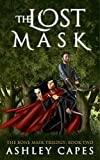The Lost Mask: (An Epic Fantasy Novel) (The Bone Mask Trilogy Book 2)