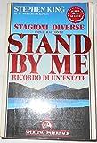 Stagioni Diverse. Con il racconto Stand By Me Ricordo di un'estate