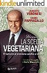 Verso la scelta vegetariana (Cucina e...