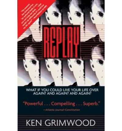 [(Replay)] [Author: Ken Grimwood] published on (December, 1998)