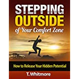 Fearless: Stepping Outside of Your Comfort Zone (How to Release Your Hidden Potential) (English Edition)