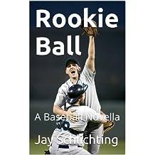 Rookie Ball: A Baseball Novella (English Edition)