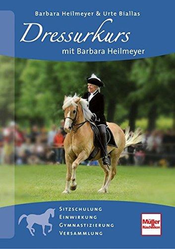 Dressurkurs mit Barbara Heilmeyer: Sitzschulung, Einwirkung, Gymnastizierung, Versammlung