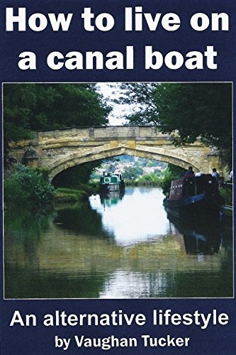 How to Live on a Canal Boat: An alternative lifestyle (English Edition)