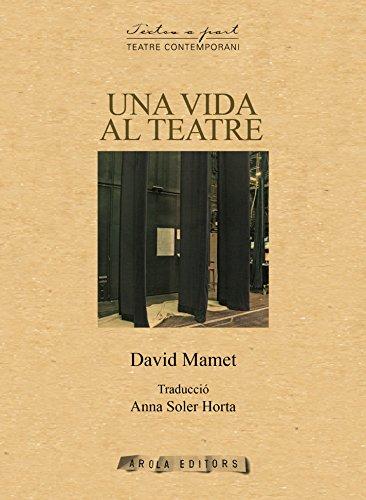 Una vida al teatre (Textos a part) por David Mamet