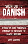 Shortcut to Danish: Beginner's Guide...