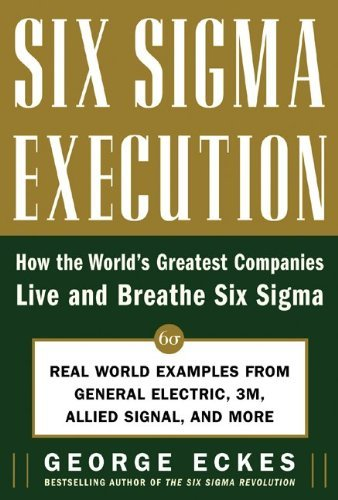 six-sigma-execution-how-the-worlds-greatest-companies-live-and-breathe-six-sigma-by-george-eckes-200