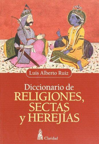 Diccionario de Religiones, Sectas y Herejias par Luis Alberto Ruiz