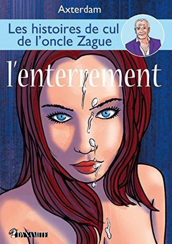 Les Histoires de cul de l'oncle Zague - tome 3 par Axterdam