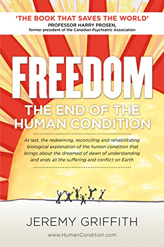 FREEDOM: The End Of The Human Condition (English Edition) por Jeremy Griffith