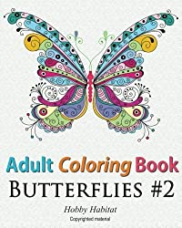 Adult Coloring Book - Butterflies: Coloring Book for Adults Featuring 50 HD Butterfly Patterns (Hobby Habitat Coloring Books) (Volume 17) by Hobby Habitat Coloring Books (2016-04-13)