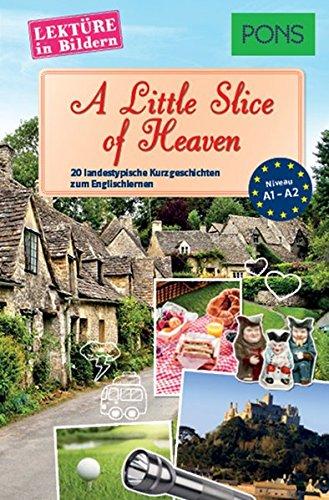 PONS Lektüre in Bildern Englisch A Little Slice of Heaven - 20 landestypische Kurzgeschichten zum Englischlernen