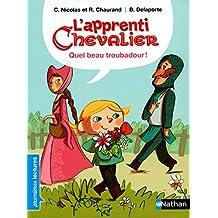 L'apprenti chevalier, quel beau troubadour ! - Premières Lectures CP Niveau 3 - Dès 6 ans