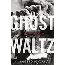 Ghost Waltz: A Family Memoir (P.S.) by Ingeborg Day (2014-06-24)
