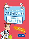 Mein Meyers Quizblock - Unser Körper