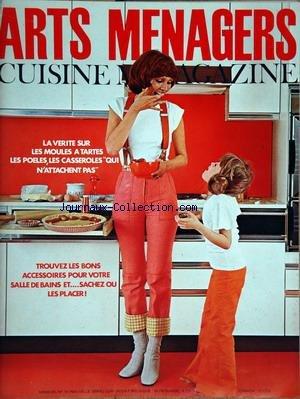 ARTS MENAGERS CUISINE MAGAZINE [No 18] du 01/06/1972 - la verite sur les moules a tartes, les poeles, les casseroles qui n'attachent pas - les bons accessoires pour votre salle de bain