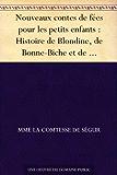 Nouveaux contes de fées pour les petits enfants : Histoire de Blondine, de Bonne-Biche et de Beau-Minon - Le bon petit Henri - Histoire de la princesse Rosette - La petite souris grise - Ourson