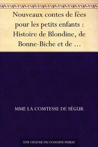 Couverture du livre Nouveaux contes de fées pour les petits enfants : Histoire de Blondine, de Bonne-Biche et de Beau-Minon - Le bon petit Henri - Histoire de la princesse Rosette - La petite souris grise - Ourson