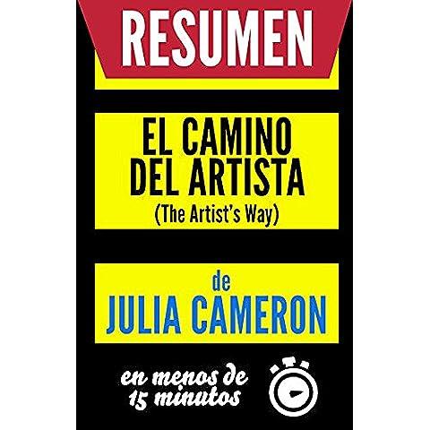 El Camino del Artista (The Artist's Way): Resumen del libro original de Julia Cameron