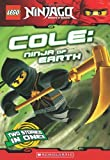 Lego Ninjago: Cole: Ninja of Earth (Lego Ninjago Chapter Books)