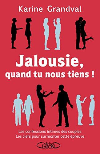 Jalousie, quand tu nous tiens ! par Karine Grandval