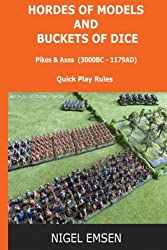 Pikes and Axes (Wargames Rules): Hordes of Models and Buckets of Dice: Volume 1