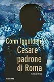 Cesare padrone di Roma (La serie di Giulio Cesare Vol. 3)