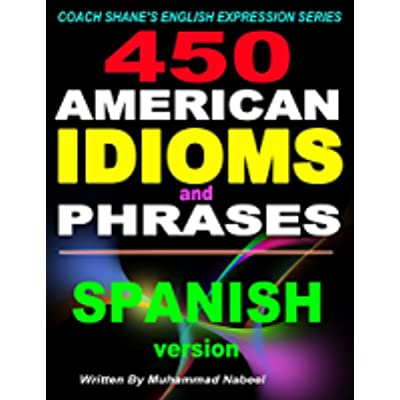 Hakeem Radovan: 450 American Idioms And Phrases: Learn