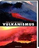 Vulkanismus von Hans U. Schmincke (1. November 2013) Gebundene Ausgabe -