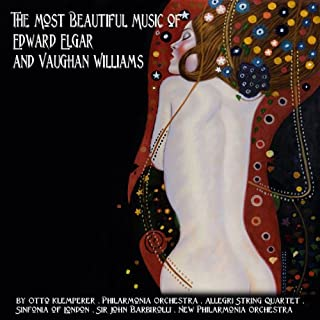 The Most Beautiful Music of Sir Edward Elgar and Vaughan Williams