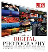 (The Life Guide to Digital Photography: Everything You Need to Shoot Like the Pros) By McNally, Joe (Author) paperback on (10 , 2010)