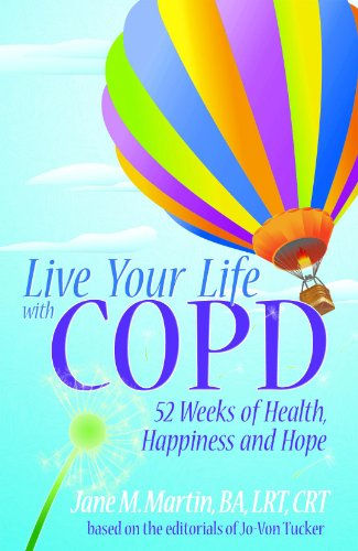 Live Your Life With COPD- 52 Weeks of Health, Happiness and Hope (English Edition)