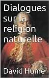 Dialogues sur la religion naturelle - Format Kindle - 1,93 €