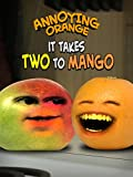 Annoying Orange - It Takes Two to Mango [OV]