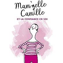 Mam'zelle Camille et la confiance en soi