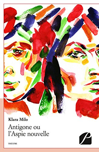 Antigone ou l'Aspie nouvelle par Klara Milo