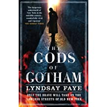 The Gods of Gotham (Gods of Gotham 1) by Lyndsay Faye (2012-09-13)