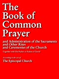 THE BOOK OF COMMON PRAYER (Special Version): Authorized Edition | Authorised Edition OVER 500 PAGES OF CHRISTIAN PRAYERS (Prayers for Kindle / Prayer Books for Kindle) (English Edition)