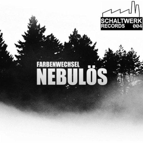Nebulös (Schaltwerk 004)