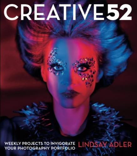 Read pdf creative 52 weekly projects to invigorate your photography if you are searching for a ebook creative 52 weekly projects to invigorate your photography portfolio by lindsay adler in pdf format then you ve come to fandeluxe Gallery