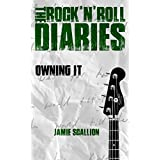 Owning It (THE ROCK 'N' ROLL DIARIES Book 4) (English Edition)